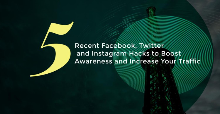 5 Recent Facebook, Twitter and Instagram Hacks to Boost