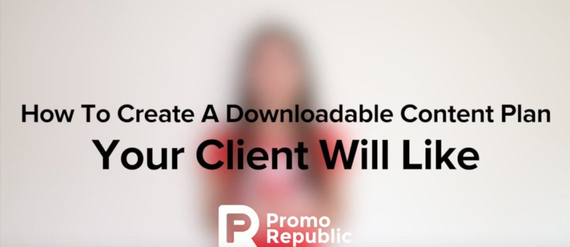 How To Create A Downloadable Content Plan Your Client Will Like