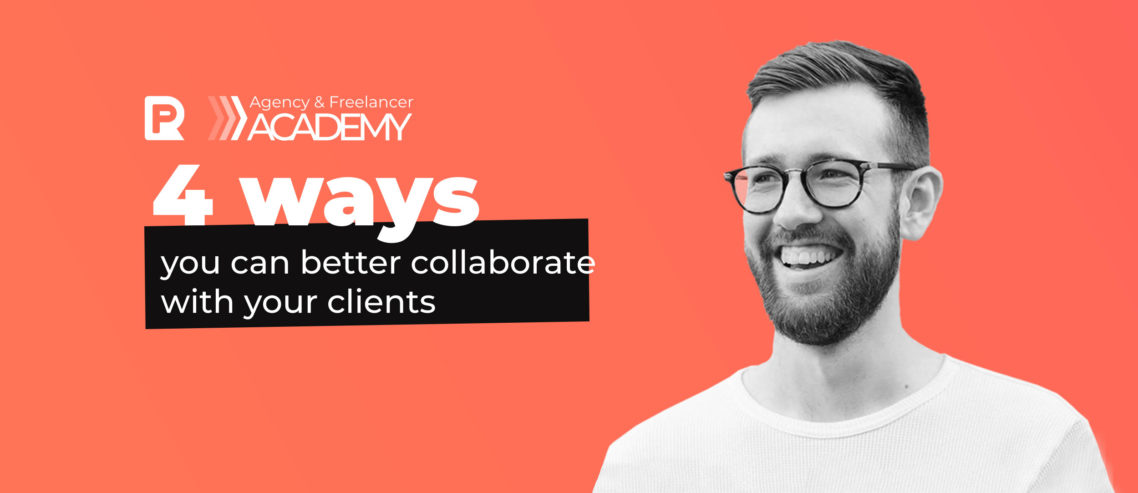 4 ways you can better collaborate with your clients