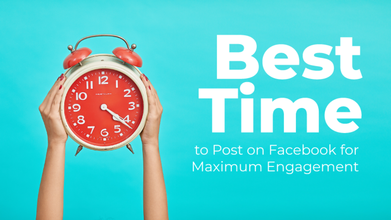 Best Time to Post on Facebook [New Research for 2019]