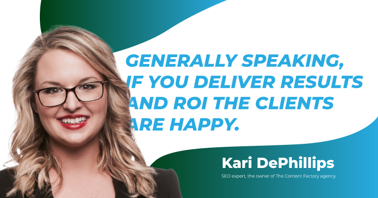 Deliver results and ROI to make the clients happy