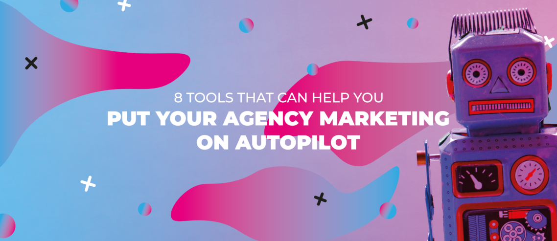 8 tools to put agency on autopilot