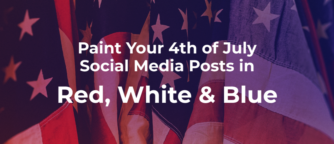 10+ 4th of July Posts Ideas for Social Media [Updated for 2019]